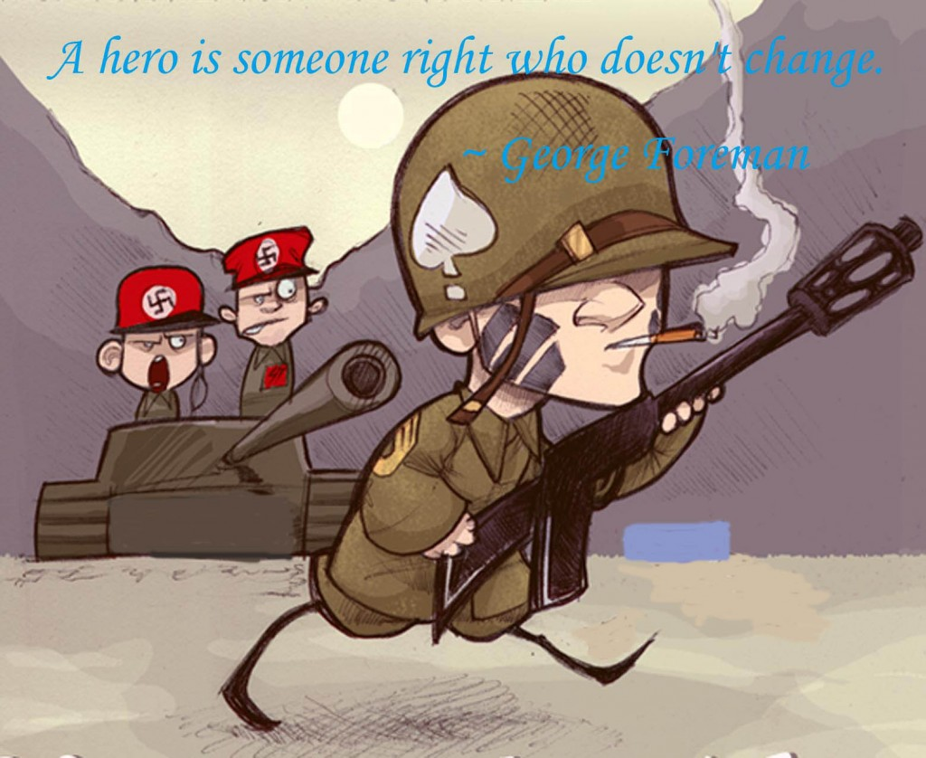 A hero is someone right who doesn't change