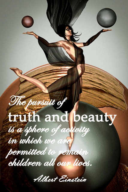 The pursuit of truth and beauty is a sphere of activity in which we are permitted to remain children all our lives.