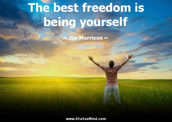 The best freedom is being yourself