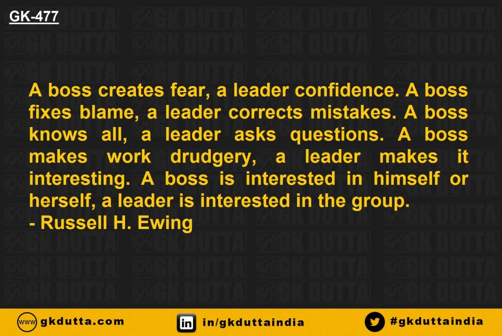 A boss creates fear; a leader confidence. A boss fixes blame; a leader corrects mistakes