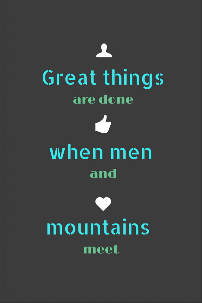 great things happen when men and mountains meet