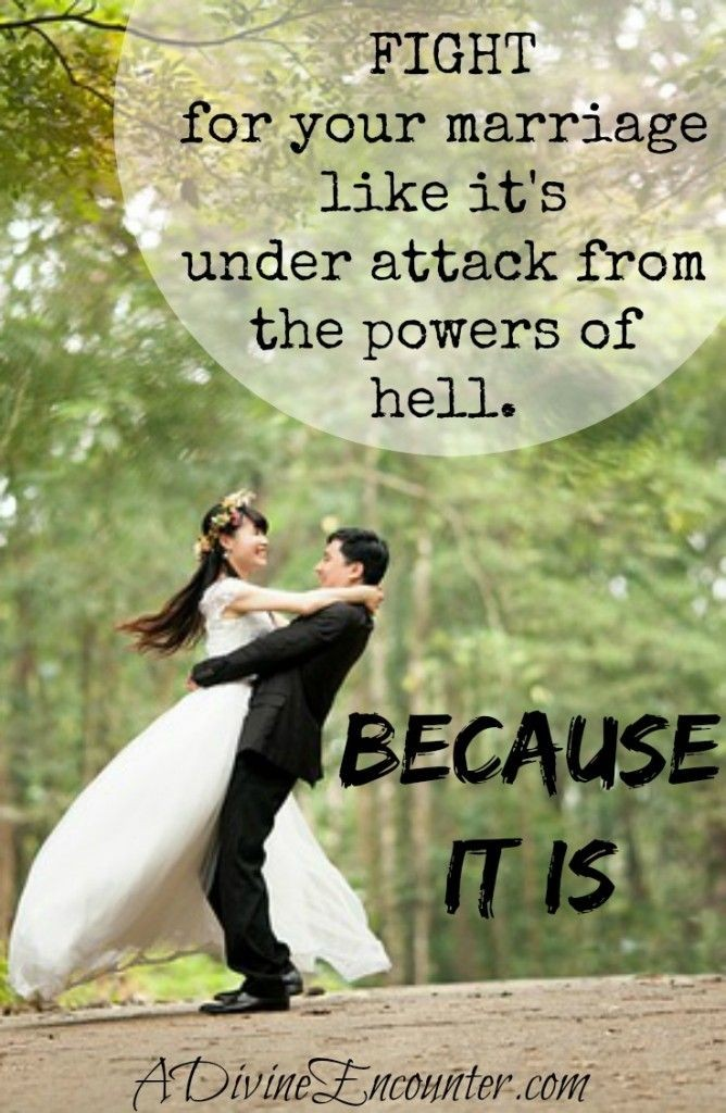 Fight for your marriage like it's under attack from the powers of hell. Because it is.