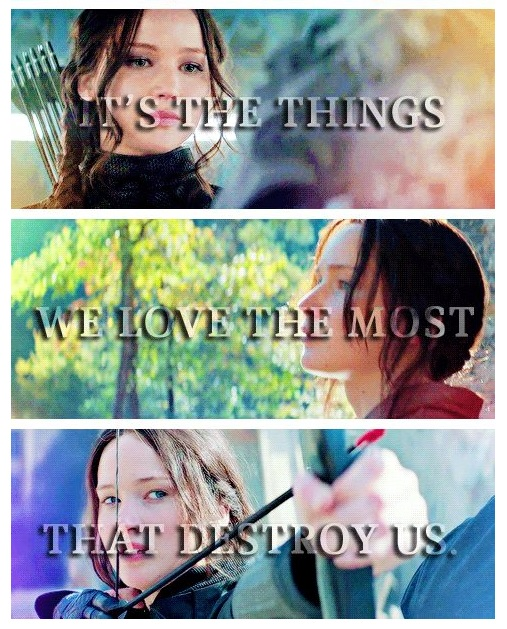 It's the things we love the most that destroys us.