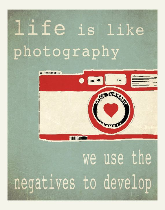 Poster Quotes About Life Simple Life Is Like Photographywe Use The Negatives To Develop.