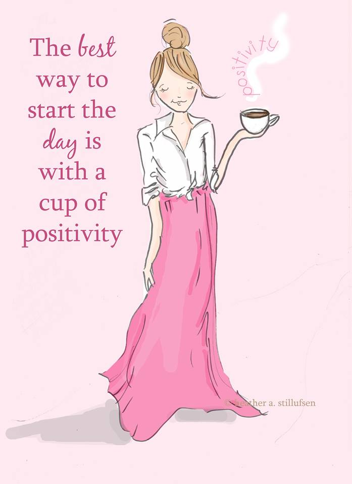 The best way to start the day is with a cup of positivity.