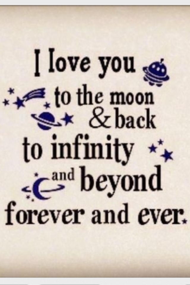 I Love You Quotes Alluring I Love You To The Moon And Back To Infinity And Beyond Forever And