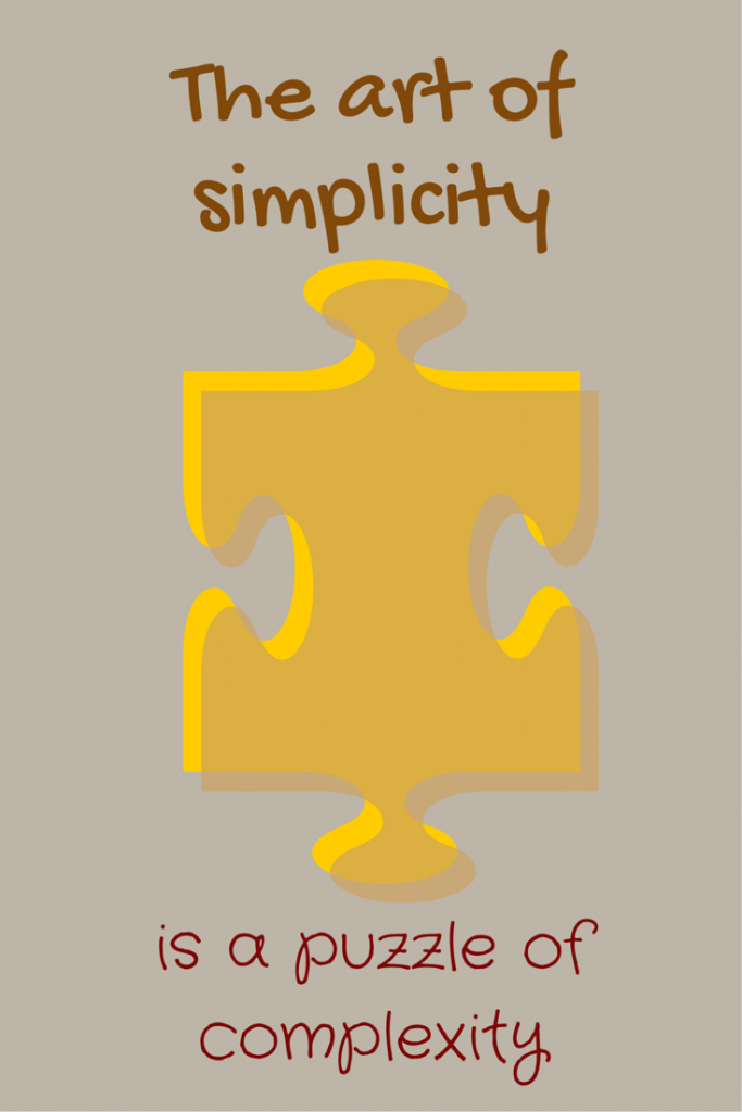 The art of simplicity is a puzzle of complexity.