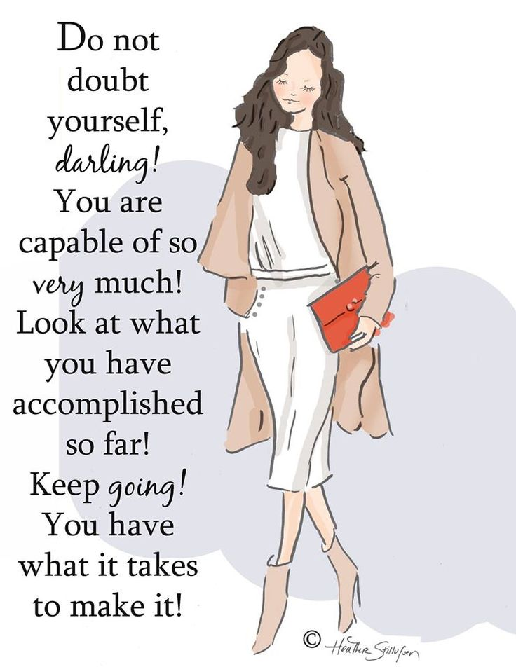 Do not doubt yourself, Darling! You are capable of so very much! Look at what you have accomplished so far! Keep going! You have what it takes to make it!