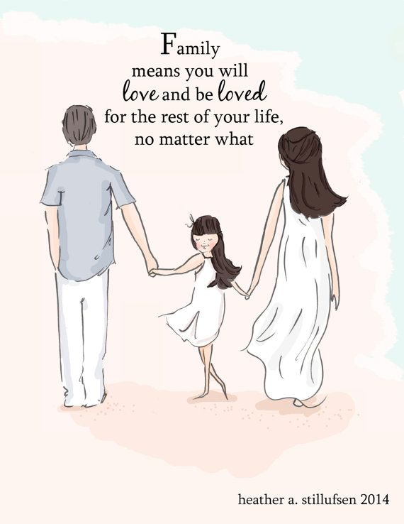 Family means you will love and be loved for the rest of your life, no matter what.