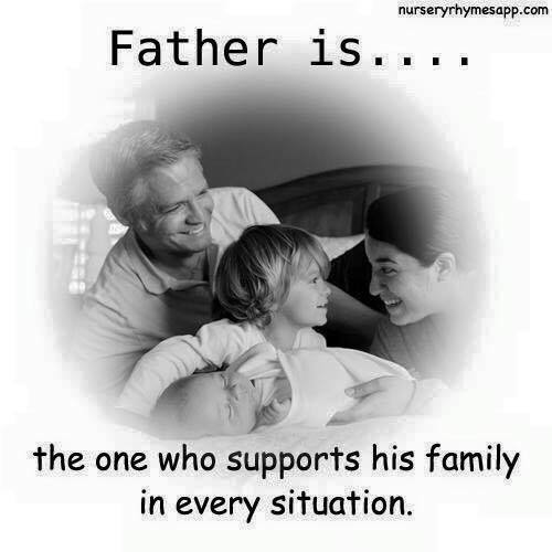 Father is the one who supports his family in every situation.