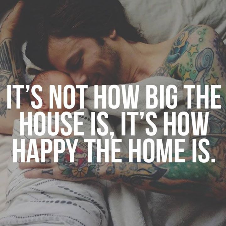 It's not how big the house is. It's how happy the home is.